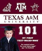 Texas A&M University 101 (My First Text-Board-Book)