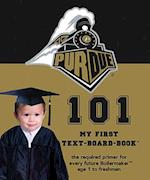 Purdue 101 (My First Text-Board-Book)