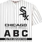 Chicago White Sox ABC (My First Alphabet Books Michaelson Entertainment)