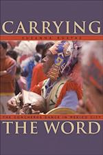 Carrying the Word (Mesoamerican Worlds)