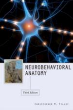 Neurobehavioral Anatomy, Third Edition af Christopher M. Filley