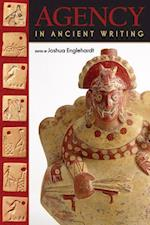Agency in Ancient Writing af Joshua Englehardt