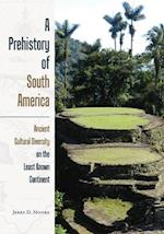 A Prehistory of South America af Jerry D. Moore