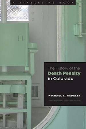 Bog, hardback The History of the Death Penalty in Colorado af Michael Radelet