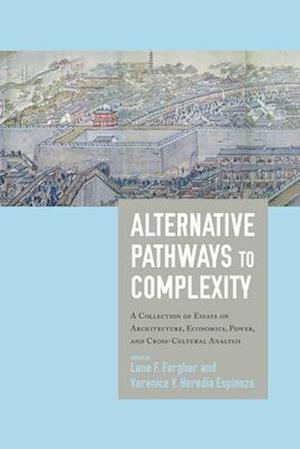Bog, hardback Alternative Pathways to Complexity af Lane F. Fargher