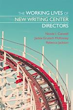 Working Lives of New Writing Center Directors