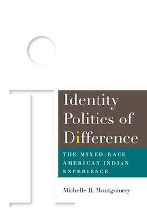 Bog, hardback Identity Politics of Difference af Michelle Montgomery