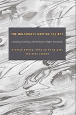 Meaningful Writing Project af Neal Lerner, Anne Ellen Geller, Michele Eodice