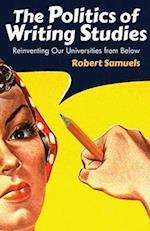The Politics of Writing Studies