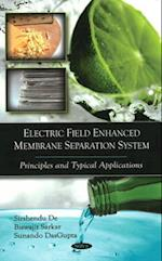 Electric Field Enhanced Membrane Separation System