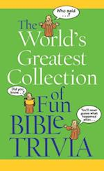 World's Greatest Collection of Fun Bible Trivia