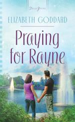 Praying for Rayne af Elizabeth Goddard
