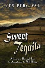 Sweet Tequila, a Journey Through Loss to Acceptance to Wellbeing af Ken Percival