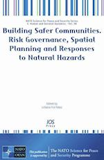 Building Safer Communities (NATO Science for Peace and Security Series E: Human and Societal Dynamics, nr. 58)