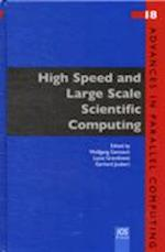 High Speed and Large Scale Scientific Computing (ADVANCES IN PARALLEL COMPUTING, nr. 18)