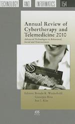 Annual Review of Cybertherapy and Telemedicine 2010 (Studies in Health Technology and Informatics, nr. 154)
