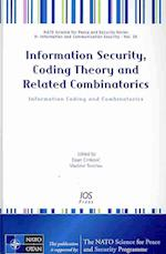 Information Security, Coding Theory and Related Combinatorics (NATO Science for Peace and Security Series - D: Information and Communication Security, nr. 29)