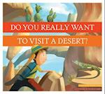 Do You Really Want to Visit a Desert?