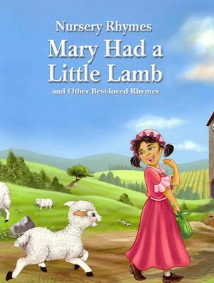 Mary Had a Little Lamb and Other Best-Loved Rhymes