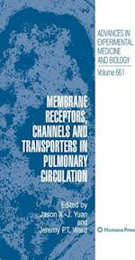 Membrane Receptors, Channels and Transporters in Pulmonary Circulation (ADVANCES IN EXPERIMENTAL MEDICINE AND BIOLOGY, nr. 661)