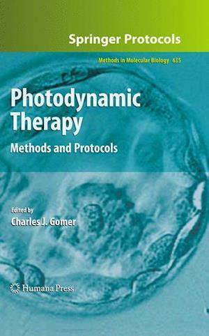 Photodynamic Therapy : Methods and Protocols
