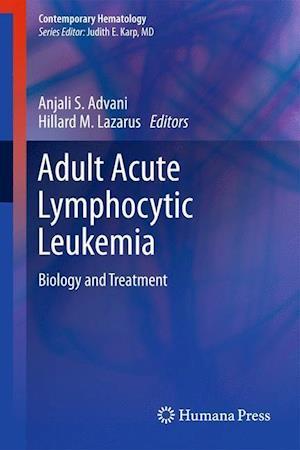 Adult Acute Lymphocytic Leukemia: Biology and Treatment