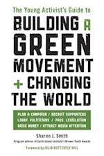 Young Activist's Guide to Building a Green Movement and Changing the World