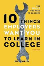 10 Things Employers Want You to Learn in College (10 Things Employers Want You to Learn in College)