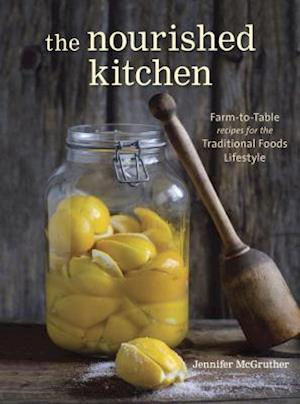 Bog, paperback The Nourished Kitchen af Jennifer Mcgruther