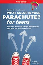 What Color Is Your Parachute? For Teens (What Color is Your Parachute for Teens)