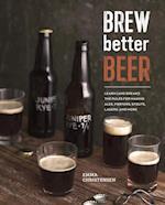 Brew Better Beer af Emma Christensen