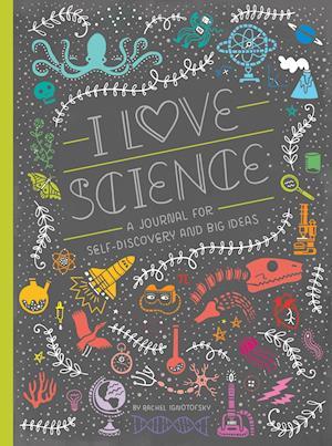 Bog, paperback I Love Science af Rachel Ignotofsky