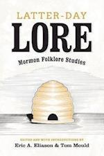 Latter-Day Lore af Eric A. Eliason