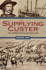 Supplying Custer