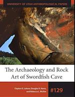 The Archaeology and Rock Art of Swordfish Cave (ANTHROPOLOGICAL PAPERS)