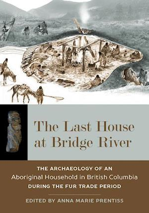 The Last House at Bridge River