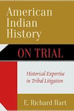 American Indian History on Trial af E. Richard Hart
