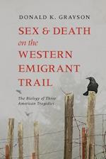 Sex and Death on the Western Emigrant Trail af Donald Grayson
