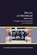 Hillel at Michigan 1926/27-1945