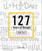 127 Years of Design: The Michigan Daily 1890-2017