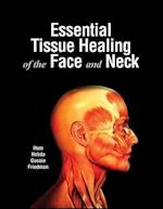 Essential Tissue Healing of the Face and Neck
