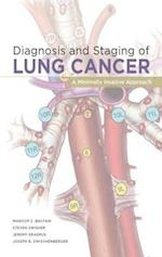 Diagnosis and Staging of Lung Cancer