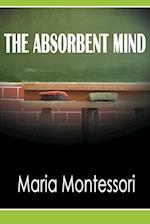 The Absorbent Mind af Maria Montessori