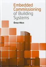 Embedded Commissioning of Building Systems af Tanyel Turkaslan-Bulbul, Omer Akin, Sang Hoon Lee