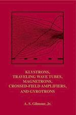 Principles of Klystrons, Traveling Wave Tubes, Magnetrons, Cross-Field Ampliers, and Gyrotrons