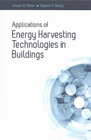 Bog, hardback Applications of Energy Harvesting Technologies in Buildings af Joseph W. Matiko