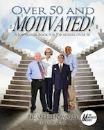 Over 50 and Motivated (Motivated)