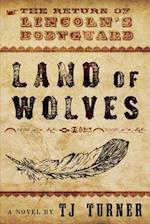 Land of Wolves (Lincolns Bodyguard)