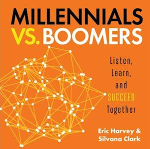Bog, hardback Millennials vs. Boomers af Silvana Clark, Eric Harvey