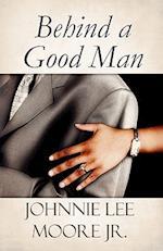 Behind a Good Man